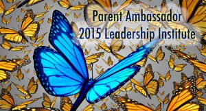 Parent Ambassador 2015 Leadership Institute @ Various Locations