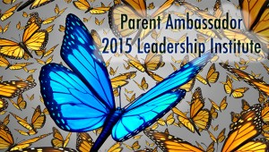 Parent Ambassador Leadership Institute