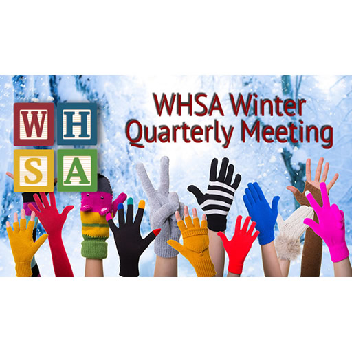 2017 WHSA Winter Quarterly Meeting