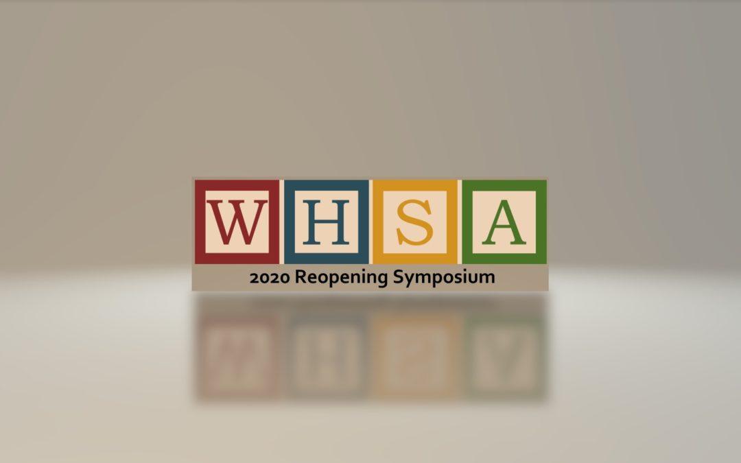 WHSA Reopening Symposium